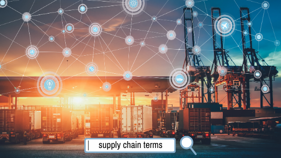 Logistically Speaking: A Glossary of Supply Chain Terms You Should Know